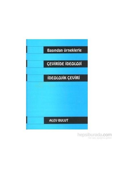 Basından Örneklerle Çeviride İdeoloji İdeolojik Çeviri-Alev Bulut
