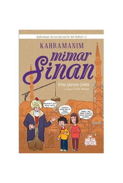Kahramanım Mimar Sinan-İrfan Gürkan Çelebi