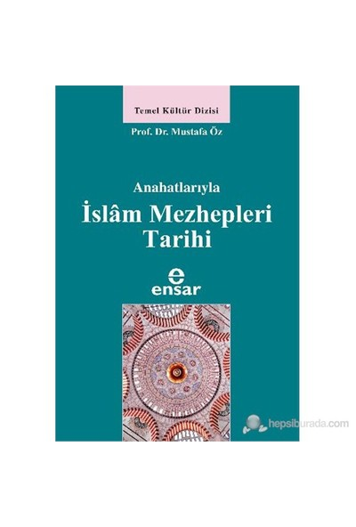 Anahatlarıyla İslam Mezhepleri Tarihi-Mustafa Öz