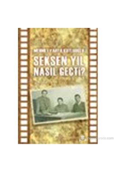Seksen Yıl Nasıl Geçti?-Mehmet Yahya Kutluoğlu