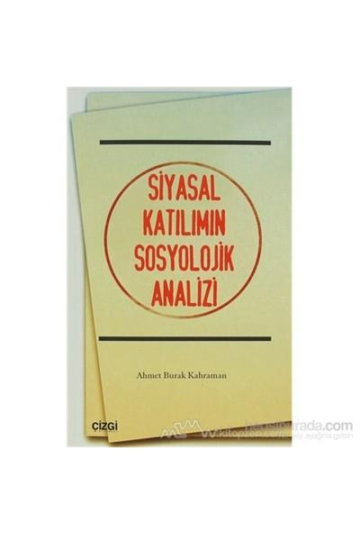 Siyasal Katılımın Sosyolojik Analizi-Ahmet Burak Kahraman