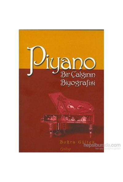 Piyano Bir Çalgının Biyografisi-Buğra Gültek