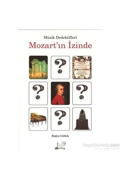 Müzik Dedektifleri-Mozart'In İzinde-Buğra Gültek