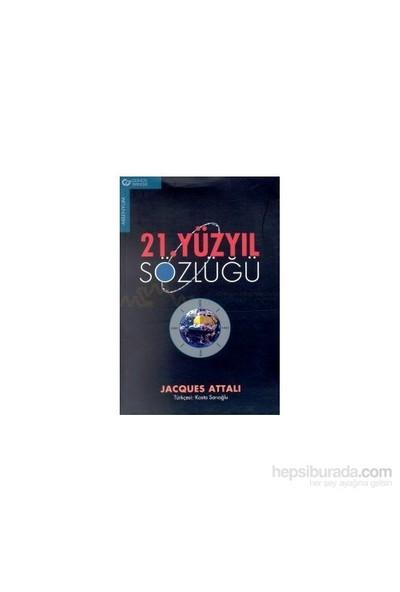 21.Yüzyıl Sözlüğü-Baskısı Yok-Jacques Attali