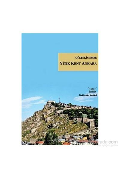 Yitik Kent Ankara-Gültekin Emre