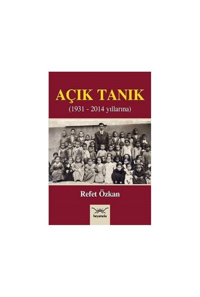 Açık Tanık 1931-2014 Yıllarına-Refet Özkan
