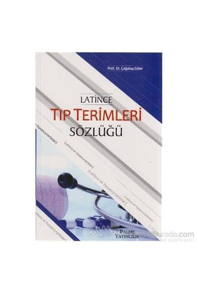 Latince Tıp Terimleri Sözlüğü - Çağatay Güler