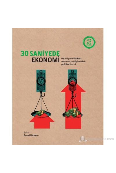 30 Saniyede Ekonomi - (Her Biri Yarım Dakikada Açıklanmış, En Düşündürücü 50 İktisat Teorisi)-Kolektif