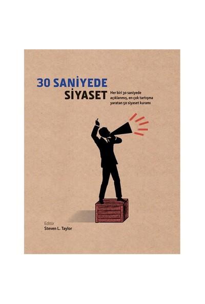 30 Saniyede Siyaset - (Her Biri 30 Saniyede Açıklanmış, En Çok Tartışma Yaratan 50 Siyaset Kuramı)