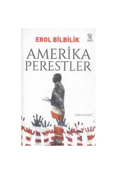Amerika Perestler-Erol Bilbilik