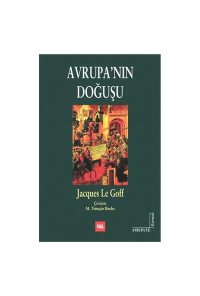 Avrupa'Nın Doğuşu-Jacques Le Goff
