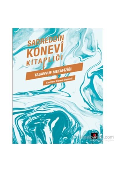 Sadreddin Konevi Kitaplığı - Tasavvuf Metafiziği (Miftâhü'L Gayb)-Sadreddin Konevi