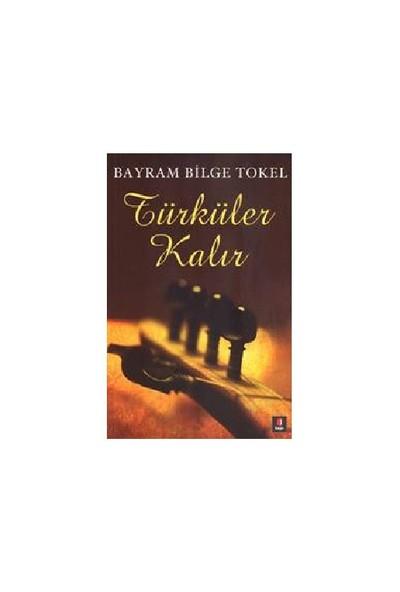 Türküler Kalır-Bayram Bilge Tokel