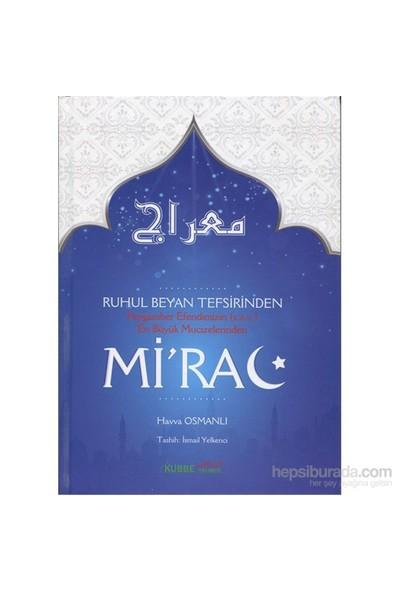 Ruhul Beyan Tefsirinden Peygamber Efendimizin (S.A.V.) En Büyük Mucizelerinden Mi'Rac-Havva Osmanlı