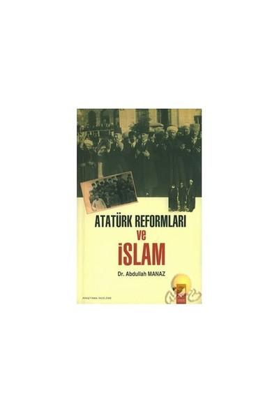 Atatürk Reformları Ve İslam - Abdullah Manaz