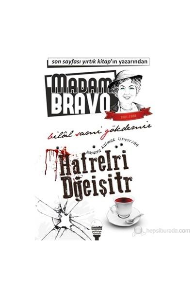 Madam Bravo - Harfleri Değiştir - Bilal Sami Gökdemir