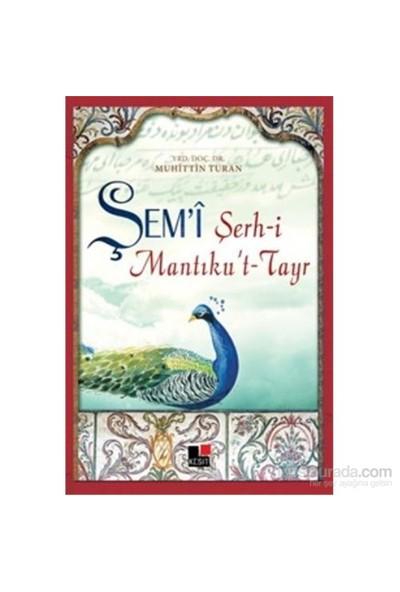 Şemi Şerh-İ Mantıkut-Tayr-Muhittin Turan