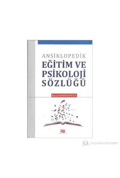 Ansiklopedik Eğitim Ve Psikoloji Sözlüğü-Rasim Bakırcıoğlu