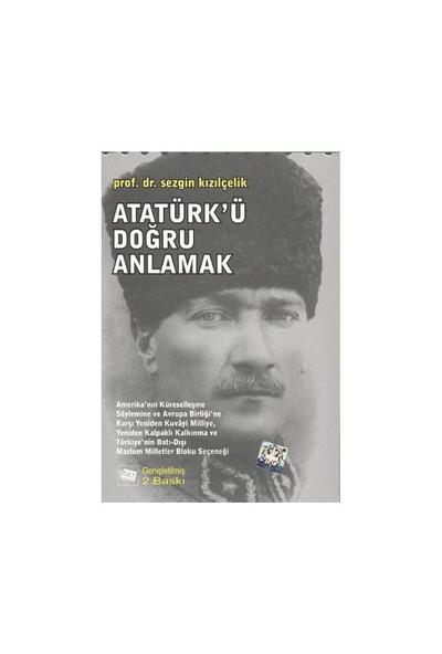 Atatürk'Ü Doğru Anlamak-Sezgin Kızılçelik