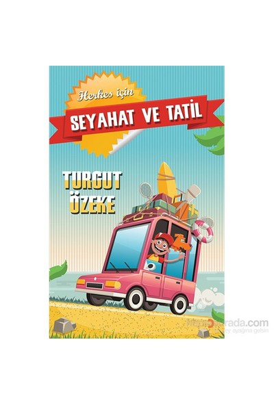 Seyahat Ve Tatil-Turgut Özeke