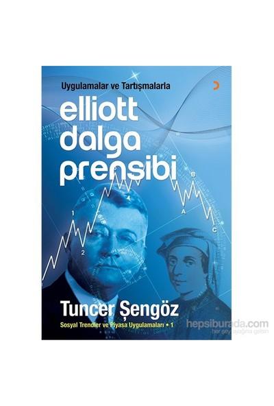 Uygulamalar ve Tartışmalarla Elliott Dalga Prensibi - Tuncer Şengöz