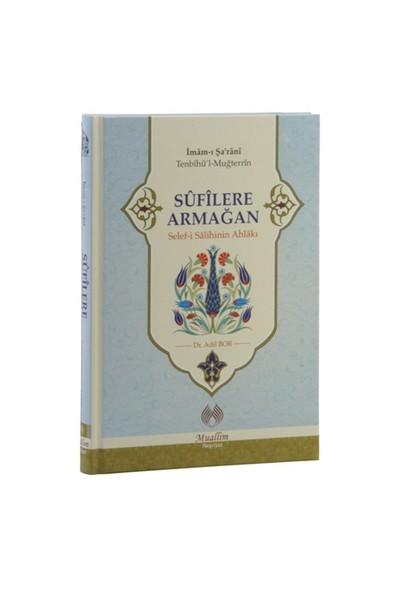 Sufilere Armağan (Selef-İ Salihin Ahlakı)-İmam-I Şa'Rani