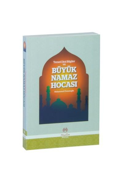 Temel Dini Bilgiler Ve Büyük Namaz Hocası-Muhammed Osmanoğlu