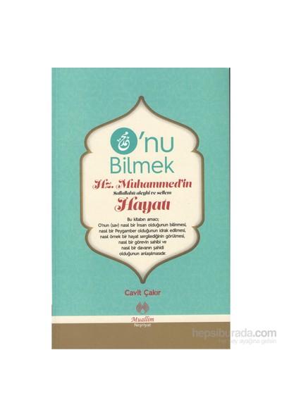 O'Nu Bilmek (Hz.Muhammed S.A.V.'İn Hayatı)-Ahmet Cemil Akıncı