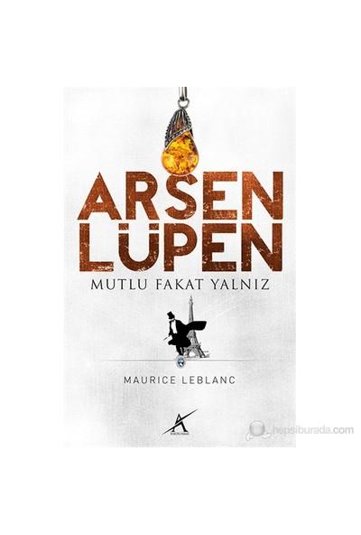 Mutlu Fakat Yalnız - Arsen Lüpen-Maurice Leblanc