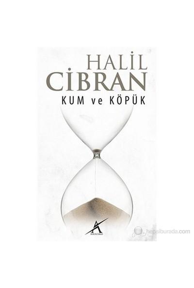 Kum Ve Köpük-Halil Cibran