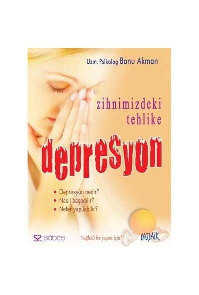 Sessiz Tehlike Depresyon-Banu Akman