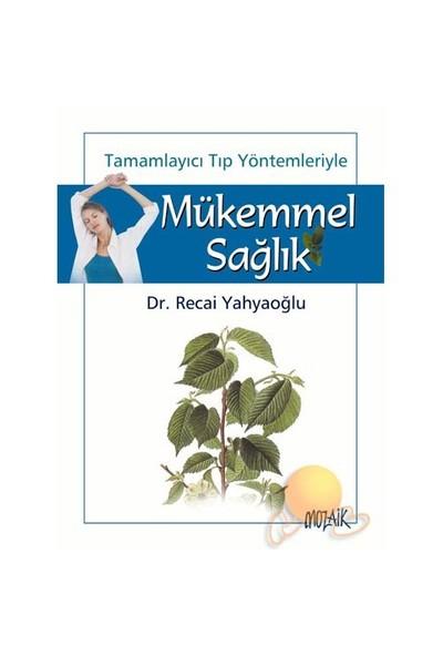 Mükemmel Sağlık-Recai Yahyaoğlu