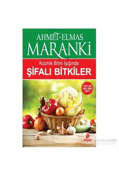 Kozmik Bilim Işığında Şifalı Bitkiler - Ahmet Maranki