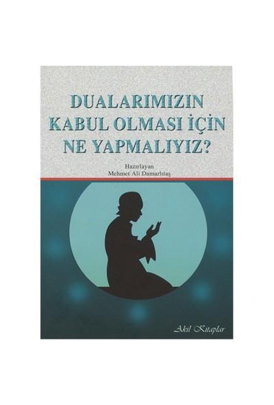 Dualarımızın Kabul Olması İçin Ne Yapmalıyız?-Mehmet Ali Damarlıtaş