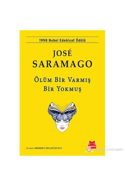 Ölüm Bir Varmış Bir Yokmuş - Jose Saramago
