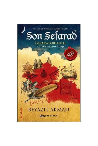 Son Sefarad - (İmparatorluk 2 - Sultan Bayezid'ın Savaşı) - Beyazıt Akman