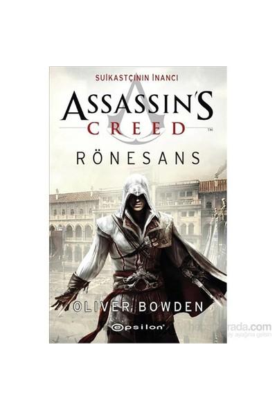 Assassin's Creed Rönesans - Suikastçının İnancı - Oliver Bowden
