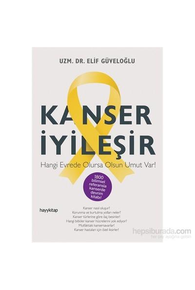 Kanser İyileşir - Elif Güveloğlu