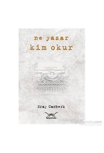 Ne Yazar Kim Okur-Eray Canberk