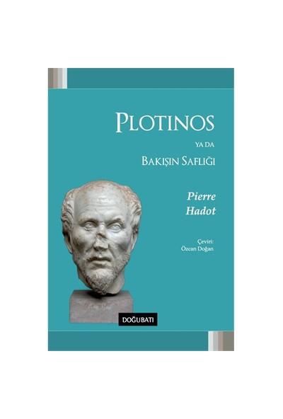 Plotinos Ya Da Bakışın Saflığı-Pierre Hadot
