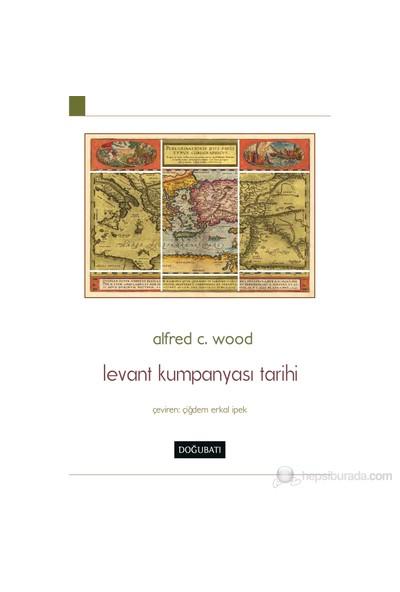 Levant Kumpanyası Tarihi-Alfred C. Wood