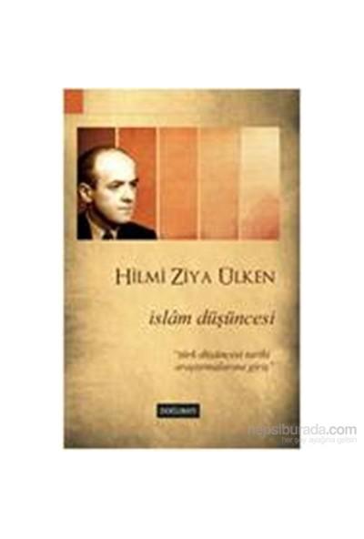 """İslâm Düşüncesi """"Türk Düşüncesi Tarihi Araştırmalarına Giriş""""-Hilmi Ziya Ülken"""