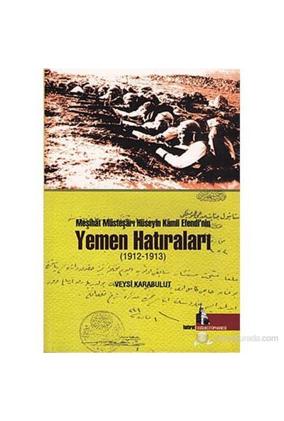 Meşihat Müsteşarı Hüseyin Kamil Efendi'Nin Yemen Hatıraları (1912-1913)-Veysi Karabulut