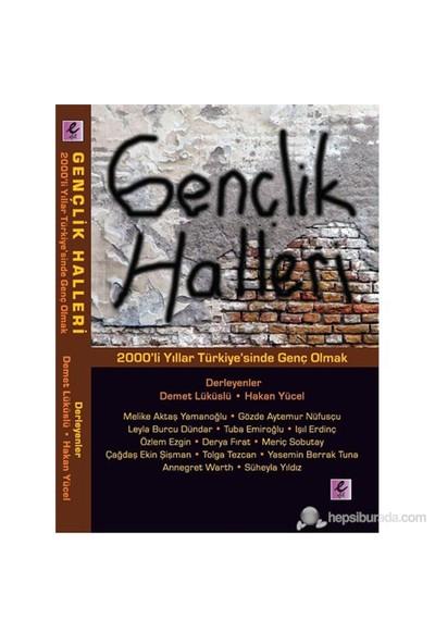 Gençlik Halleri - 2000'Ler Türkiye'Sinde Genç Olmak-Derleme