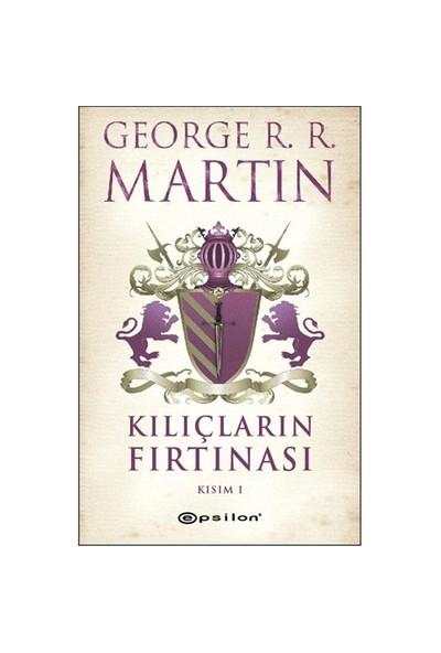 Kılıçların Fırtınası Kısım I - George R. R. Martin