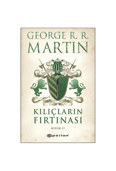 Kılıçların Fırtınası Kısım II - George R. R. Martin