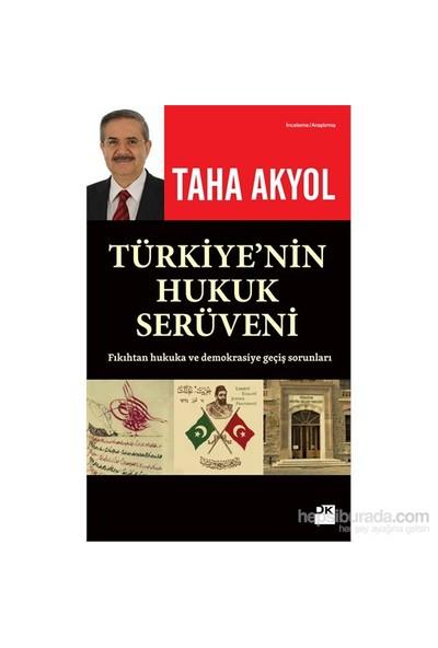 Türkiye'Nin Hukuk Serüveni-Taha Akyol