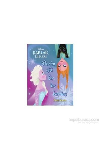 Disney Karlar Ülkesi Benim Gibi Bir Kız Kardeş Öykü Kitabı-Kolektif