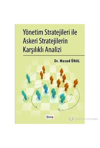 Yönetim Stratejileri İle Askeri Stratejilerin Karşılıklı Analizi-Mesud Ünal