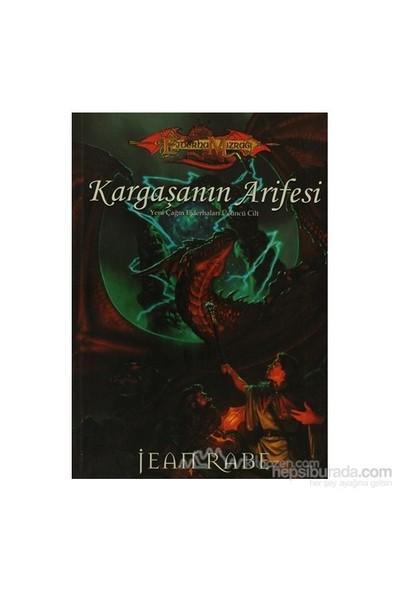 Kargaşanın Arifesi Ejderha Mızrağı Yeniçağın Ejderhaları 3. Cilt-Jean Rabe